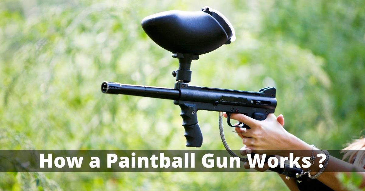 How a Paintball Gun Works?