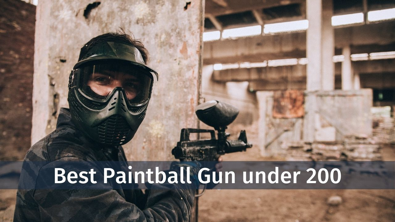 7 Best Paintball Guns Under 200$ You Must Check In 2021