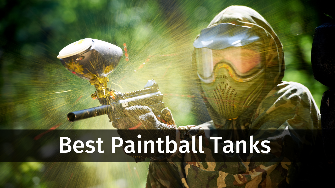 9 Best Paintball Tanks of 2021 | Buyer's Guide & Reviews