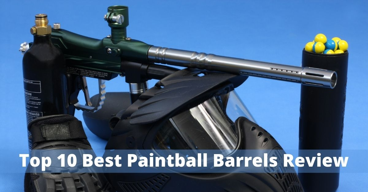 Top 10 Best Paintball Barrels Review of 2021
