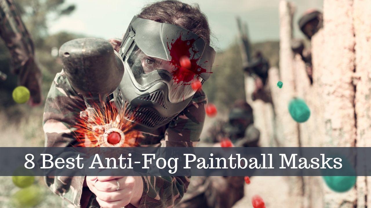 8 Best Anti-Fog Paintball Mask