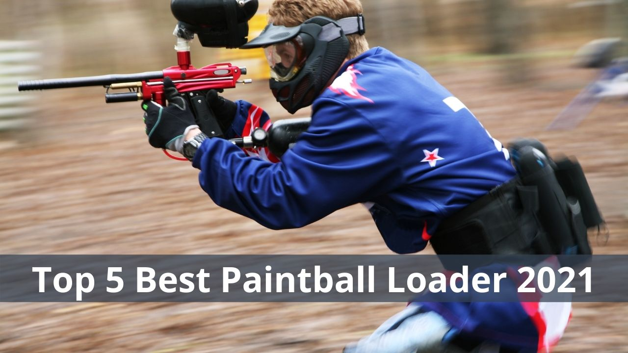 Top 5 Best Paintball Loader 2021 – Buying Guide